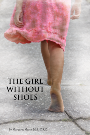 The Girl Without Shoes by Margaret Marie